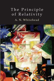 The Principle of Relativity, Whitehead Alfred North