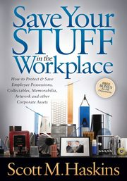 Save Your Stuff in the Workplace, Haskins Scott M.