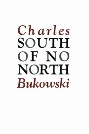South of No North, Bukowski Charles