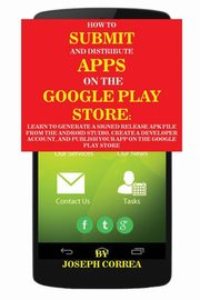 How To Submit And Distribute Apps On The Google Play Store, Correa Joseph