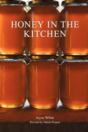 Honey in the Kitchen, White Joyce