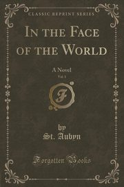 In the Face of the World, Vol. 1, Aubyn St.