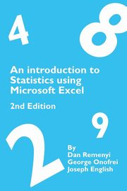 An Introduction to Statistics using Microsoft Excel 2nd Edition, Remenyi Dan
