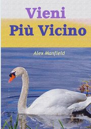 Vieni Pi? Vicino, Manfield Alex
