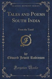 ksiazka tytuł: Tales and Poems South India autor: Robinson Edward Jewitt