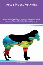 Artois Hound Activities Artois Hound Tricks, Games & Agility Includes, Hunter Robert