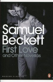 First Love and Other Novellas, Beckett Samuel