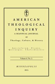 American Theological Inquiry, Volume Six, Issue Two,