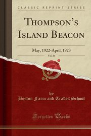 Thompson's Island Beacon, Vol. 26, School Boston Farm and Trades