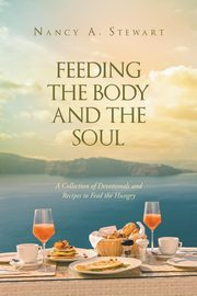 Feeding The Body And The Soul, Stewart Nancy A.