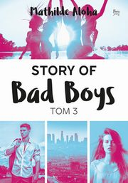 Story of Bad Boys T.3, Aloha Mathilde