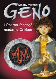 Geno i Czarna Pieczęć madame Crikken Tom 1, Moony Witcher