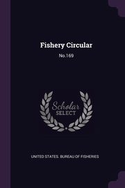 Fishery Circular, United States. Bureau of Fisheries