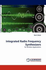 Integrated Radio Frequency Synthesizers, Ahola Rami