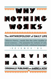 Why Nothing Works, Harris Marvin