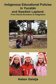 Indigenous Educational Policies in Yucatán and Swedish Lapland, Osieja Helen