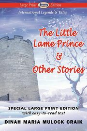 ksiazka tytuł: The Little Lame Prince & Other Stories (Large Print Edition) autor: Craik Dinah Maria Mulock