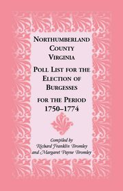 Northumberland County, Virginia Poll List for the Election of Burgesses for the Period 1750-1774, Bromley Richard