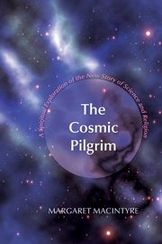 The Cosmic Pilgrim, MacIntyre Margaret