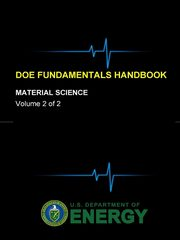 DOE Fundamentals Handbook - Material Science (Volume 2 of 2), Department of Energy U.S.