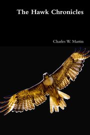 The Hawk Chronicles, Martin Charles W.