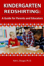 Kindergarten Redshirting, Dougan Ph.D Kelli L.