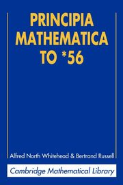 Principia Mathematica to *56, Whitehead Alfred North