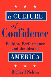 A Culture of Confidence, Nelson Richard