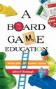 A Board Game Education, Hinebaugh Jeffrey P.
