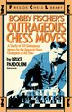 Bobby Fischer's Outrageous Chess Moves, Pandolfini Bruce