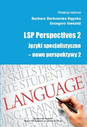 LSP Perspectives 2. Języki specjalistyczne - nowe perspektywy 2 - Online Terminology Resources in Teaching Translation of Specialised Texts,