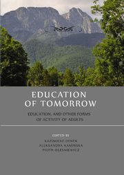 Education of tomorrow.  Education, and other forms of activity of adults - Anna Pękala: Participation in culture of preschool and early school education students. Research report,