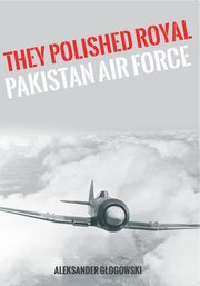They polished the Royal Pakistan Air Force, Aleksander Głogowski